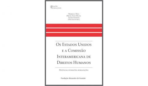 Lançamento: Os Estados Unidos e a Comissão Interamericana de Direitos Humanos
